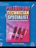 Phlebotomy Technician Specialist (Medical Lab Technician Solutions to Enhance Your Courses!)