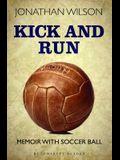 Kick and Run: Memoir with Soccer Ball