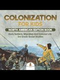 Colonization for Kids - North American Edition Book Early Settlers, Migration And Colonial Life 3rd Grade Social Studies