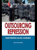 Outsourcing Repression: Israeli-Palestinian security coordination