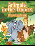 Animals in the Tropics Coloring Book