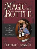 Magic in a Bottle: The Untold Story of Arnie Esterer and Markko Vineyard