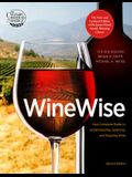 Wine Wise: Your Complete Guide to Understanding, Selecting, and Enjoying Wine