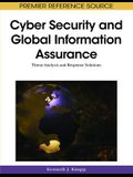 Cyber Security and Global Information Assurance: Threat Analysis and Response Solutions