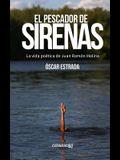 El pescador de sirenas: La vida poética de Juan Ramón Molina