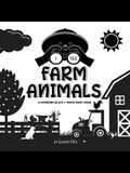 I See Farm Animals: A Newborn Black & White Baby Book (High-Contrast Design & Patterns) (Cow, Horse, Pig, Chicken, Donkey, Duck, Goose, Do