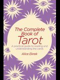 The Complete Book of Tarot: A Practical Guide to Reading and Understanding the Cards