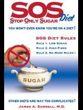 SOS (Stop Only Sugar) Diet: You Won't Even Know You're On A Diet!