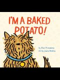 I'm a Baked Potato!: (funny Children's Book about a Pet Dog, Puppy Story)