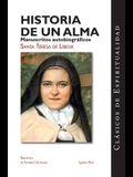 Historia de un Alma: Manuscritos Autobiograficos de Santa Teresa de Lisieux = Story of a Soul