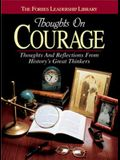 Thoughts on Courage: Thoughts and Reflections From History's Great Thinkers