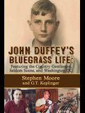 John Duffey's Bluegrass Life: Featuring the Country Gentlemen, Seldom Scene, and Washington, D.C.