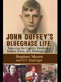 John Duffey's Bluegrass Life: FEATURING THE COUNTRY GENTLEMEN, SELDOM SCENE, AND WASHINGTON, D.C. - Second Edition