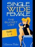 Single Wide Female: The Bucket List - 6 Book Bundle (Books 1-6)