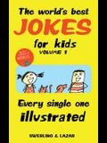 The World's Best Jokes for Kids, Volume 1: Every Single One Illustrated