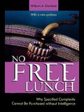 No Free Lunch: Why Specified Complexity Cannot Be Purchased Without Intelligence