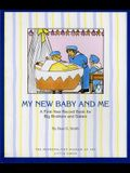 My New Baby And Me: A First Year Record Book For Big Brothers And Sisters