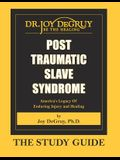 Post Traumatic Slave Syndrome: Study Guide