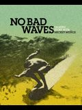 No Bad Waves: Talking Story with Mickey Muoz