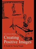 Creating Positive Images: A Guide for Young People