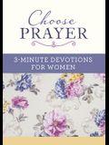 Choose Prayer: 3-Minute Devotions for Women