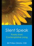 Silent Speak: Poetry from Contemplative Living