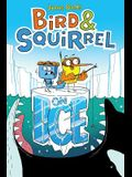 Bird & Squirrel on Ice (Bird & Squirrel #2)