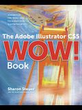 The Adobe Illustrator CS5 Wow! Book: Hundreds of Tips, Tricks, and Techniques from Top Illustrator Artists [With DVD ROM]