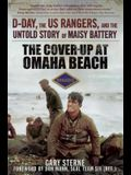 The Cover-Up at Omaha Beach: D-Day, the US Rangers, and the Untold Story of Maisy Battery