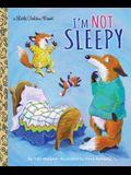 I'm Not Sleepy (Little Golden Book)