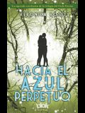 Hacia El Azul Perpetuo / Into the Still Blue