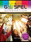 A Gospel Generation: Bible Studies for Youth Around the Globe