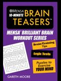 Mensa(r) 10-Minute Brain Teasers: Brain-Training Tips, Logic Tests, and Puzzles to Exercise Your Mind