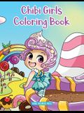 Chibi Girls Coloring Book: Anime Coloring For Kids Ages 6-8, 9-12