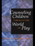 Counseling Children Through the World of Play