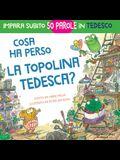 Cosa ha perso la topolina tedesca?: storia carina e divertente per imparare 50 parole in tedesco (libro bilingue italiano tedesco per bambini)