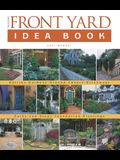 Taunton's Front Yard Idea Book: How to Create a Welcoming Entry and Expand Your (Taunton Home Idea Books)