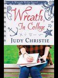 Wreath, In College: A Wreath Willis Novel