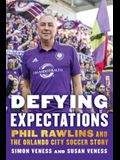Defying Expectations: Phil Rawlins and the Orlando City Soccer Story