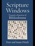 Scripture Windows: Toward a Practice of Bibliodrama