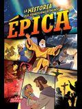 Épica: La Historia Que Transformó Al Mundo