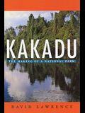 Kakadu: The Making of a National Park