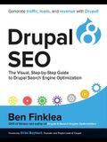 Drupal 8 SEO: The Visual, Step-By-Step Guide to Drupal Search Engine Optimization