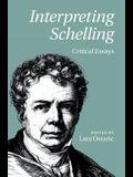 Interpreting Schelling: Critical Essays