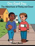 One Good Day-The Adventures of Rocky and Scout