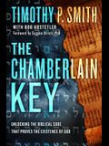 The Chamberlain Key: Unlocking the God Code to Reveal Divine Messages Hidden in the Bible