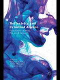 Reflexivity and Criminal Justice: Intersections of Policy, Practice and Research