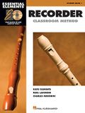 Essential Elements for Recorder Classroom Method - Student Book 1: Book with CD-ROM [With CD (Audio)]