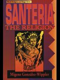 Santeria: The Religion: Faith, Rites, Magic