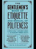The Gentleman's Book of Etiquette and Manual of Politeness